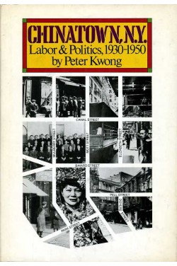 Chinatown, N. Y. : Labor and Politics, 1930-1950