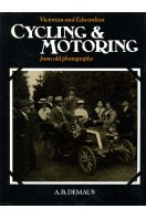 Victorian and Edwardian Cycling and Motoring from Old Photographs