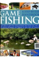 Game Fishing : A Step-by-Step Handbook