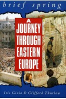 Brief Spring: A Journey Through Eastern Europe (Signed By Authors)