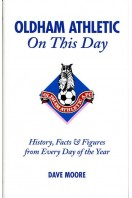 Oldham Athletic on This Day : History, Facts and Figures from Every Day of the Year