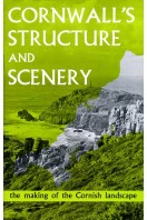 Cornwall's Structure and Scenery : The Making of the Cornish Landscape