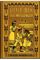 Little Ben the Messenger and Other Stories