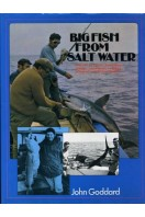 Big Fish from Salt Water : A Guide to Tackle, Techniques and Species in British, European and African Waters