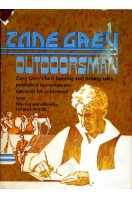 Zane Grey :Outdoorsman