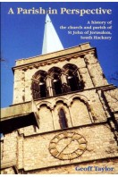A Parish in Perspective : A History of the Church and Parish of St John of Jerusalem, South Hackney (Signed By Author)