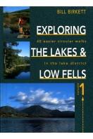 Exploring the Lakes & Low Fells : Vol 1 : 40 Easier Circular Walks in the Lake District