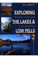 Exploring the Lakes & Low Fells : Vol 2 : 40 Easier Circular Walks in the Lake District