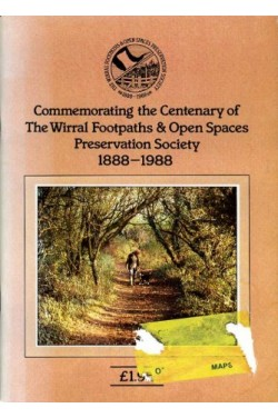 Commemorating the Centenary of the Wirral Footpaths & Open Spaces Preservation Society 1888-1988