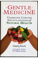 Gentle Medicine : Thorsons Concise Encyclopaedia of Natural Health