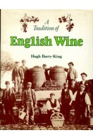 A Tradition of English Wine : The Story of Two Thousand Years of English Wine Made from English Grapes