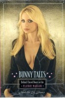 Bunny Tales : Behind Closed Doors at the Playboy Mansion