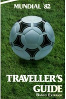 Mundial '82 : Traveller's Guide : Special Edition Published on the Occasion of the World Cup Finals 1982