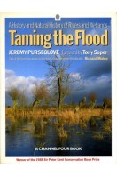 Taming the Flood : A History and Natural History of Rivers and Wetlands