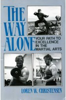 The Way Alone : Your Path to Excellence in the Martial Arts