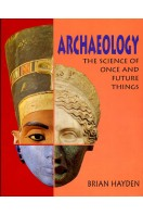 Archaeology : The Science of Once and Future Things