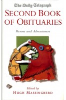 The Daily Telegraph Second Book of Obituaries : Heroes and Advenrurers