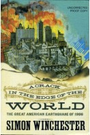 A Crack in the Edge of the World : The Great American Earthquake of 1906 (uncorrected Proof Copy