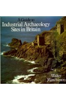 A Guide to Industrial Archaeology Sites in Britain
