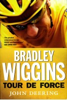 Bradley Wiggins : Tour De Force