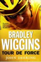 Bradley Wiggins : Tour De Force