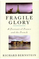 Fragile Glory : A Portrait of France and the French
