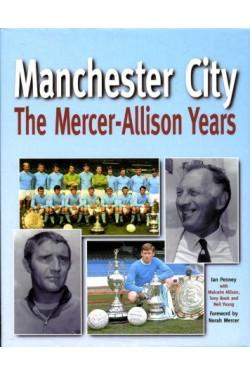 Manchester City : The Mercer-Allison Years