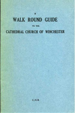 A Walk Round Guide to the Cathedral Church of Winchester