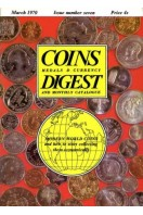 Coins Medals & Currency Digest and Monthly Catalogue : Issue Number Seven (7) : March 1970