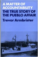 A Matter of Accountability : The True Story of the Pueblo Affair