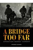 A Bridge Too Far : Operation Market Garden