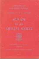 Old Age in an Affluent Society (Conference on Old People's welfare)