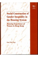Social Construction of Gender Inequality in the Housing System : Housing Experience of Women in Hong Kong