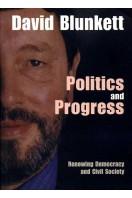 Politics and Progress : Renewing Democracy and Civil Society