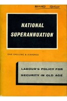 National Superannuation : Labour's Policy for Security in Old Age : Revised Edition