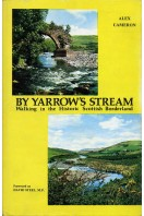 By Yarrow's Stream : Walking in the Historic Scottish Borderland