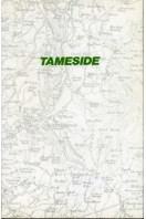 Tameside : An Outline History of Those Parts of Lancashire & Cheshire Now in Tameside Metropolitan Borough