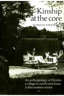 Kinship at the Core : An Anthropology of Elmdon, a Village in North-West Essex (Signed By Author)