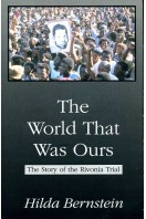 The World That Was Ours : The Story of the Rivonia Trial