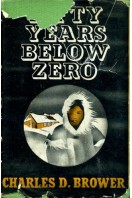 Fifty Years Below Zero : a Lifetime of Adventures in the Far North