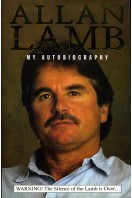 Allan Lamb : My Autobiography (Signed By Author)