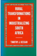 Rural Transformations in Industrializing South Africa : The Southern Highveld to 1914