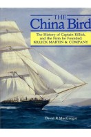 China Bird : The History of Captain Killick and the Firm he Founded : Killick Martin & Company