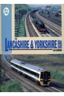 The Lancashire and Yorkshire Railway : Then and Now