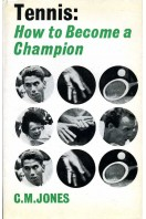 Tennis : How to Become a Champion