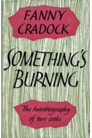 Something's Burning : The Autobiography of Two Cooks