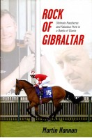Rock of Gibraltar : Ultimate Racehorse and Fabulous Prize in a Battle of Giants
