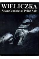 Wieliczka : Sevev Centuries of Polish Salt