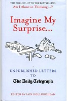 Imagine My Surprise : Unpublished Letters to The Daily Telegraph