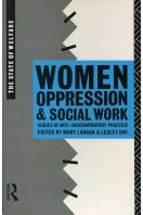Women Oppression and Social Work : Issues in Anti-Discriminatory Practice